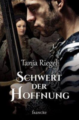 Schwert der Hoffnung - Tanja Riegel |