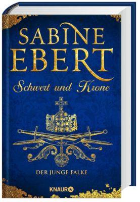 Schwert und Krone - Der junge Falke, Sabine Ebert