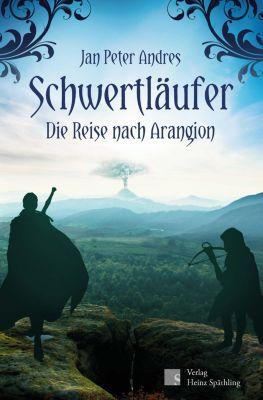 Schwertläufer - Die Reise nach Arangion, Jan Peter Andres