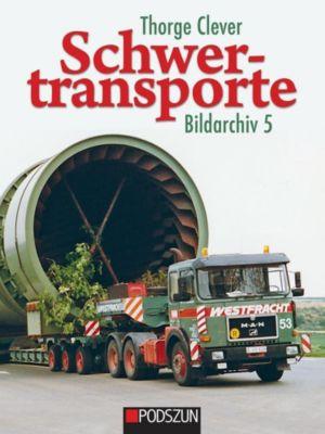 Schwertransporte, Bildarchiv - Thorge Clever pdf epub