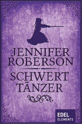 Schwerttänzer-Zyklus: Schwerttänzer, Jennifer Roberson