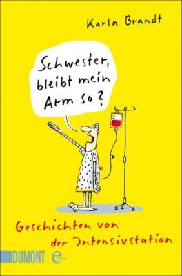 Schwester, bleibt mein Arm so?, Karla Brandt