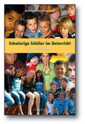 Schwierige Schüler im Unterricht, m. CD-ROM, Dieter Krowatschek, Gordon Wingert