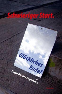 Schwieriger Start, glückliches Ende? - Hugo Gustav Engelhard pdf epub