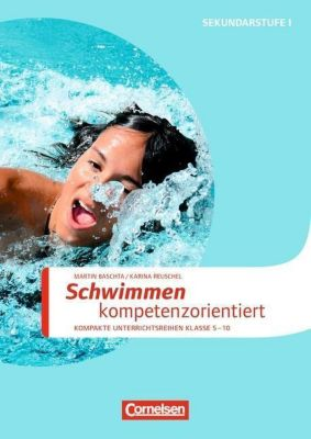 Schwimmen kompetenzorientiert, Martin Baschta, Karina Reuschel