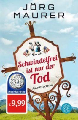 Schwindelfrei ist nur der Tod, Jörg Maurer