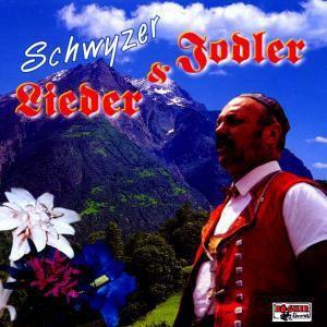 Schwyzer Lieder &  Jodler, Diverse Interpreten