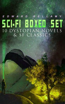 Sci-Fi Boxed Set: 10 Dystopian Novels & SF Classics, Edward Bellamy