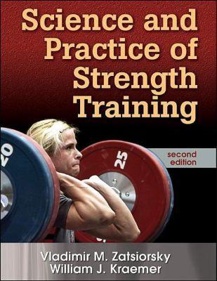 Science and Practice of Strength Training, Vladimir M. Zatsiorsky, William J. Kraemer