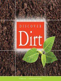 Science Around Us: Discover Dirt, Pamela Hall