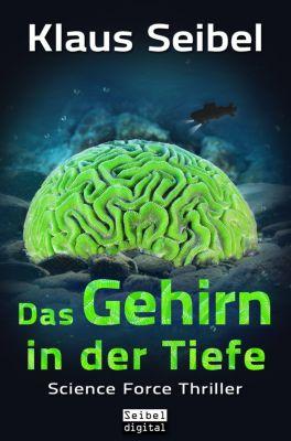 Science Force: Das Gehirn in der Tiefe, Klaus Seibel