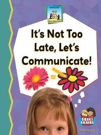 Science Made Simple: It's Not Too Late, Let's Communicate!, Kelly Doudna