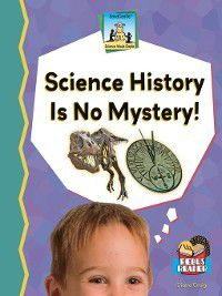 Science Made Simple: Science History Is No Mystery!, Kelly Doudna