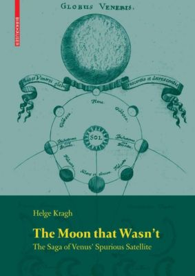 Science Networks. Historical Studies: The Moon that Wasn't, Helge Kragh