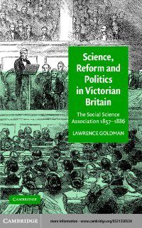 Science, Reform, and Politics in Victorian Britain, Lawrence Goldman