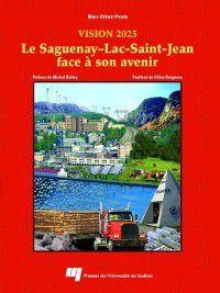 Science régionale: Le Saguenay–Lac-Saint-Jean face à son avenir (Vision 2025), Marc-Urbain Proulx