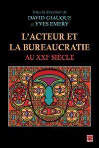 Sciences de l'administration: L'acteur et la bureaucratie au XXIe siecle, Yves Emery, David Giauque