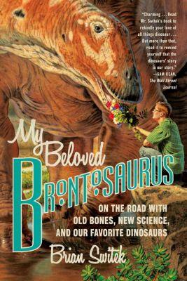 Scientific American / Farrar, Straus and Giroux: My Beloved Brontosaurus, Brian Switek