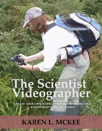 Scientist Videographer, Karen McKee