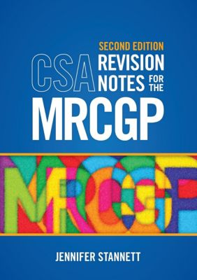 Scion Publishing: CSA Revision Notes for the MRCGP, second edition, Jennifer Stannett