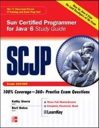 SCJP Sun Certified Programmer for Java 6 Study Guide, Bert Bates, Kathy Sierra