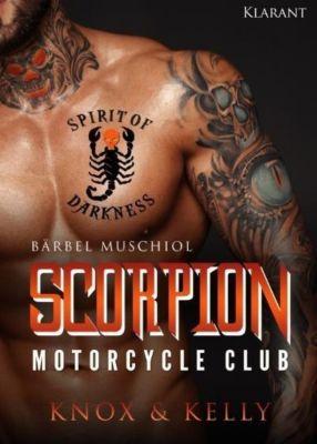 Scorpion Motorcycle Club. Knox und Kelly - Bärbel Muschiol |