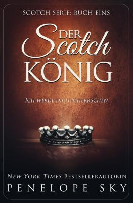 Scotch: Der Scotch-König, Penelope Sky