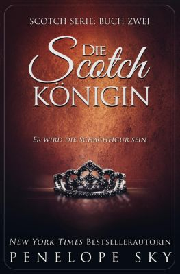 Scotch: Die Scotch-Königin, Penelope Sky