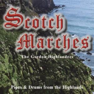 Scotch Marches, The Gordon Highlanders