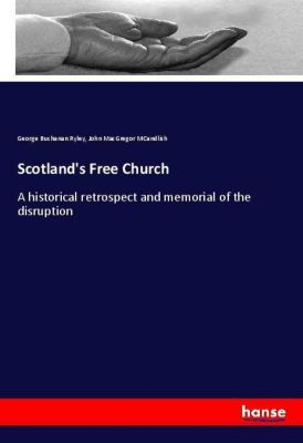 Scotland's Free Church, George Buchanan Ryley, John MacGregor MCandlish