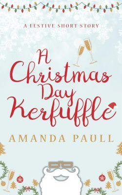 Scott Family Short Stories: A Christmas Day Kerfuffle (Scott Family Short Stories, #2), Amanda Paull