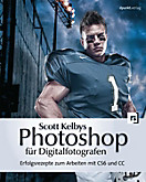 Scott Kelbys Photoshop für Digitalfotografen