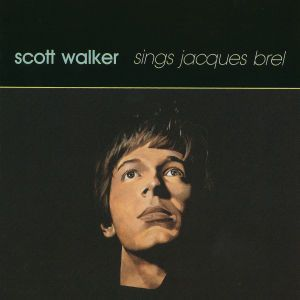 Scott Walker Sings Jacques Brel, Scott Walker