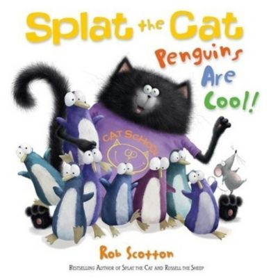 Scotton, R: Splat the Cat - Penguins Are Cool!, Rob Scotton