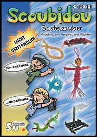 Scoubidou Bastelzauber, Michael Steiner, Wiltrud Eisenhauer, Christiane Sturm