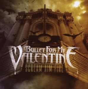 Scream Aim Fire, Bullet For My Valentine
