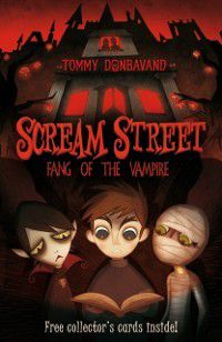 Scream Street 1: Fang of the Vampire, Tommy Donbavand