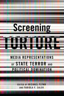 Screening Torture, Michael Flynn, Fabiola Fernandez Salek