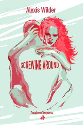 Screwing Around, Alexis Wilder
