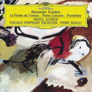 Scriabin: Le Poème de l'extase, Piano Concerto, Prométhée, Anatol Ugorsky, Boulez, Cso