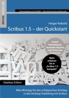Scribus 1.5 Quickstart, Holger Reibold