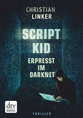 Scriptkid – Erpresst im Darknet, Christian Linker