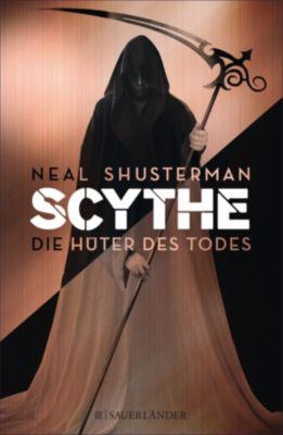 Scythe: Scythe – Die Hüter des Todes, Neal Shusterman