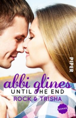 Sea Breeze Band 9: Until the End - Rock und Trisha, Abbi Glines