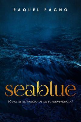Seablue, ¿Cuál es el precio de la supervivencia?, Raquel Pagno