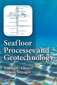 Seafloor Processes and Geotechnology, Gideon Almagor, Ronald C. Chaney