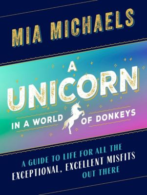 Seal Press: A Unicorn in a World of Donkeys, Mia Michaels