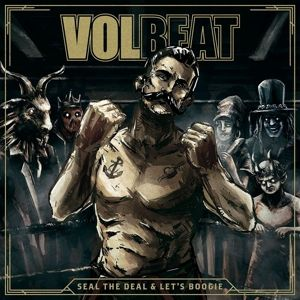 Seal The Deal & Let's Boogie, Volbeat