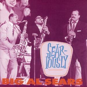 Sear-Iously, Big Al Sears