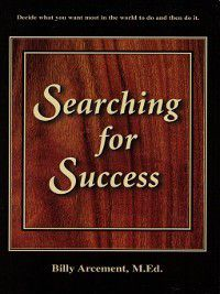 Searching For Success, Billy -  M. Ed. Arcement